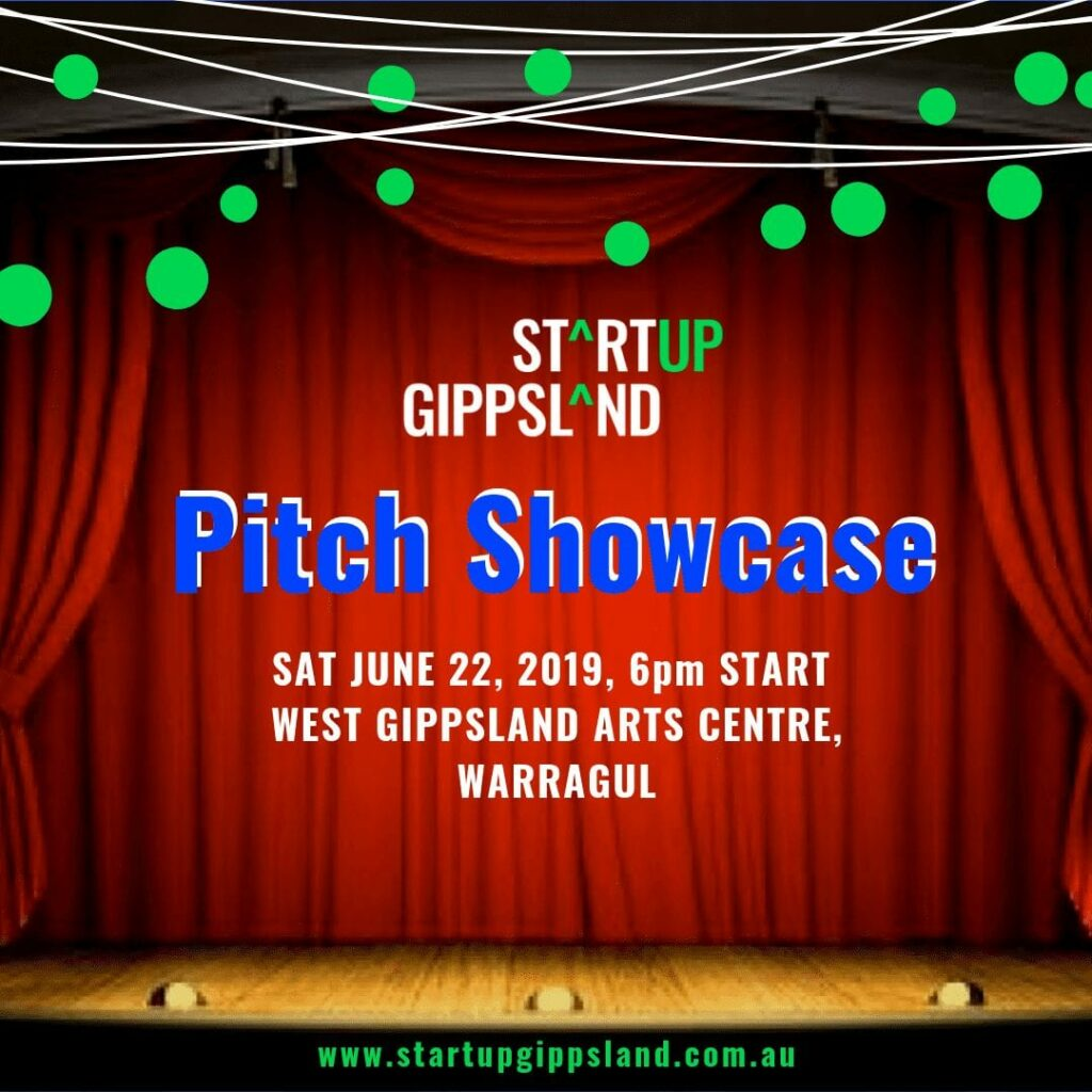 Startup Gippsland_Pitch Showcase poster Warragul Arts Centre
