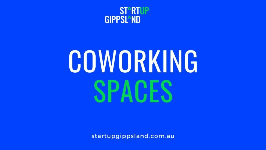 Resources for Startups Gippsland program Coworking Spaces