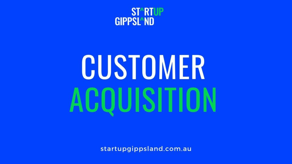 Customer Acquisition Startup Gippsland Online resources