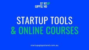 Resources for Startups Gippsland program Startup Tools and Online courses