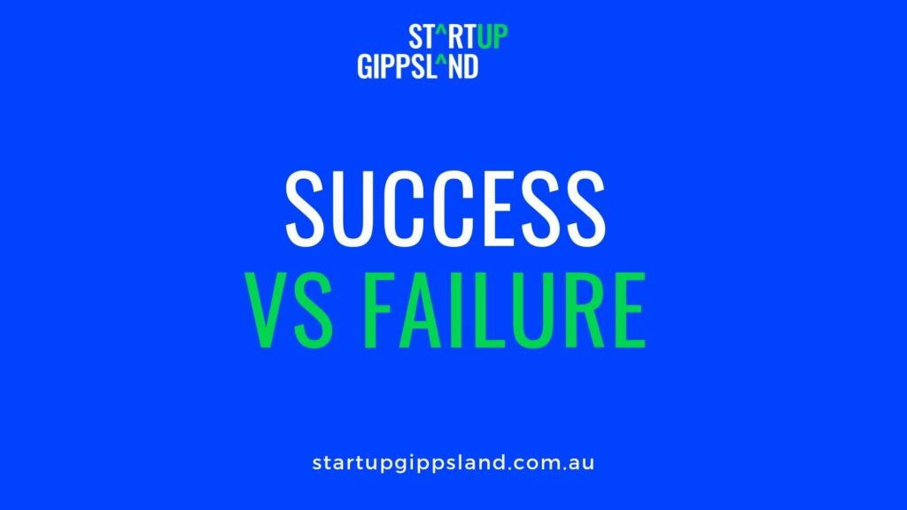 Success vs failure Startup Gippsland Online resources Startup Gippsland Online resources