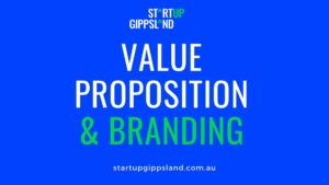 Value Proposition and branding Startup Gippsland Online resources Startup Gippsland Online resources