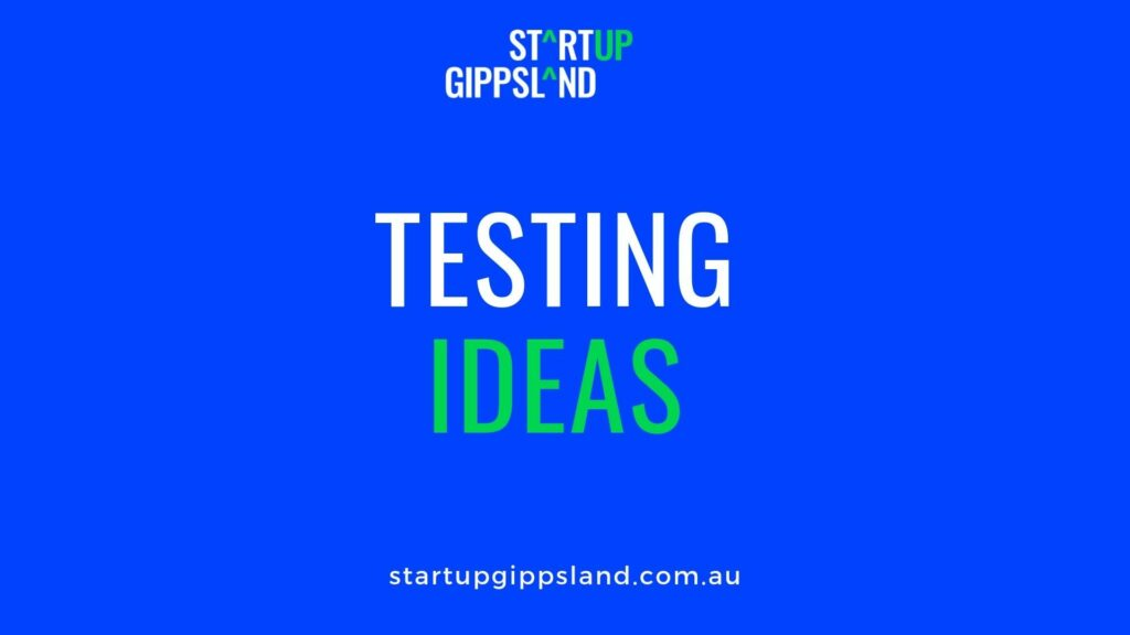 Testing Ideas Startup Gippsland Online resources Startup Gippsland Online resources