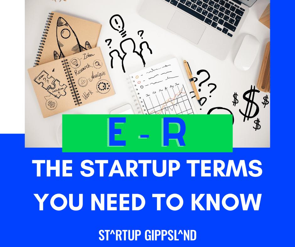 Startup Gippsland startup terms e-r