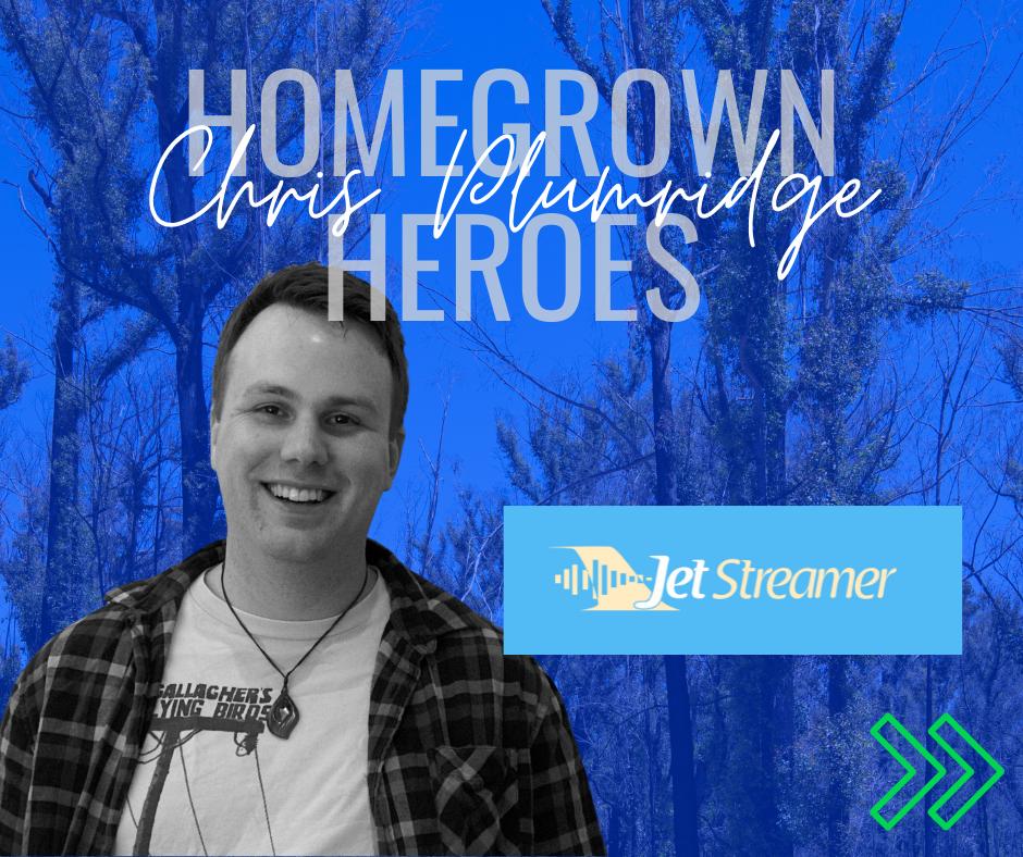 Homegrown Heroes - Chris Plumridge from Jet Streamer